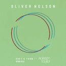 Ain't A Thing (feat. Kaleem Taylor) [Remixes]/Oliver Nelson