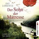 Der Sohn der Mätresse (Ungekürzt)/Iny Lorentz