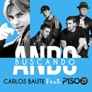 Ando buscando (feat. Piso 21)/Carlos Baute & Piso 21