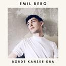 Borde kanske dra/Emil Berg
