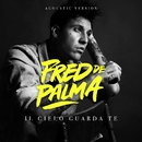 Il cielo guarda te (Acoustic version)/Fred De Palma