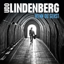 Wenn Du gehst/Udo Lindenberg