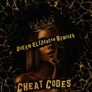 Queen Elizabeth (Remixes)/Cheat Codes