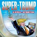 Ja ich bin es... der Donald Trump/Supertrump