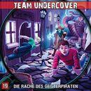 Folge 19: Die Rache des Geisterpiraten/Team Undercover