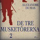 De tre musketörerna 2 (oförkortat)/Alexandre Dumas
