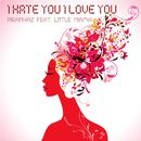I Hate You, I Love You/Piranhaz