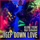Deep Down Love/Kleine Toene / Herr Schnabel