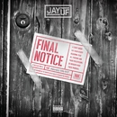 Final Notice/Jay Uf