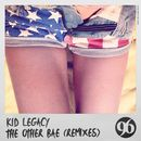 The Other Bae (Remixes)/Kid Legacy