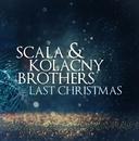 Last Christmas/Scala & Kolacny Brothers