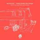 Wonky Bassline Disco Banger (KiNK & Leopard Eats Luke Remixes)/Red Rack'em