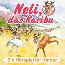 Neli, das Karibu - Ein musikalisches Hörspielabenteuer für Kinder!/Peter Huber