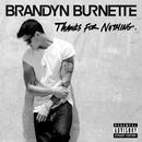 Thanks For Nothing/Brandyn Burnette