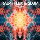The Heat (I Wanna Dance With Somebody)/Ralph Felix & SDJM