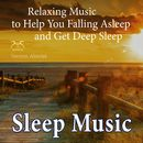 Sleep Music - Relaxing Music to Help You Falling Asleep and Get Deep Sleep/Torsten Abrolat