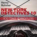 Tod eines Schnüfflers - New York Detectives 10 (Ungekürzt)/Henry Rohmer