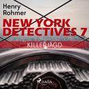Killerjagd - New York Detectives 7 (Ungekürzt)/Henry Rohmer