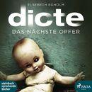 Das nächste Opfer - Ein Fall für Dicte Svendsen (Ungekürzt)/Elsebeth Egholm