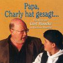 Papa, Charly hat gesagt... - Ein Abend mit Gert Haucke im Forsthaus Moorlake (Live)/Gert Haucke