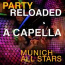 Party Reloaded Acapella/Munich Allstars
