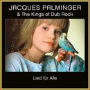Lied für alle/Jacques Palminger / The Kings of Dub Rock