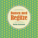 Dansen med Regitze (uforkortet)/Martha Christensen