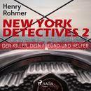 Der Killer, Dein Freund und Helfer - New York Detectives 2 (Ungekürzt)/Henry Rohmer