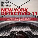 Mord am East River - New York Detectives 11 (Ungekürzt)/Henry Rohmer