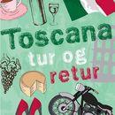 Toscana tur og retur (uforkortet)/Åsa Hellberg