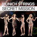 Secret Mission/Munich Strings