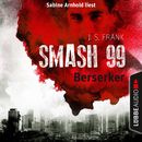 Smash99, Folge 4: Berserker (Ungekürzt)/J. S. Frank