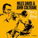 Trane's Blues/Miles Davis & John Coltrane