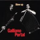 Blow Up/Richard Galliano & Michel Portal
