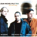 Welcome Home (feat. François Moutin & Ari Hoenig)/Jean-Michel Pilc Trio