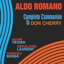 Complete Communion to Don Cherry (feat. Henri Texier, Géraldine Laurent & Fabrizio Bosso)/Aldo Romano