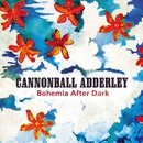 Bohemia After Dark/Cannonball Adderley