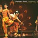 Pondichery Ii - Danse, Musique Et Percussions De L'inde/Raghunath Manet