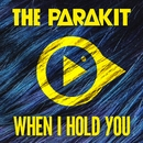 When I Hold You (feat. Alden Jacob)/The Parakit