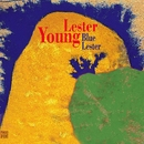 Blue Lester/Lester Young