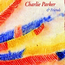 And Friends/Charlie Parker