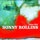 Valse Hot/Sonny Rollins