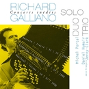 Concerts Inédits: Solo - Duo - Trio (Live)/Richard Galliano