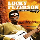 You Can Always Turn Around/Lucky Peterson