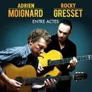 Entre actes/Adrien Moignard & Rocky Gresset