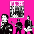Il est toujours 20 heures dans le monde moderne/Tanger