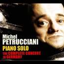 Piano Solo: The Complete Concert in Germany (Live)/Michel Petrucciani