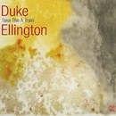 "Take the ""A"" Train/Duke Ellington"