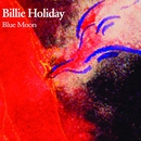 Blue Moon/Billie Holiday