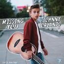 Missing You/Johnny Orlando
